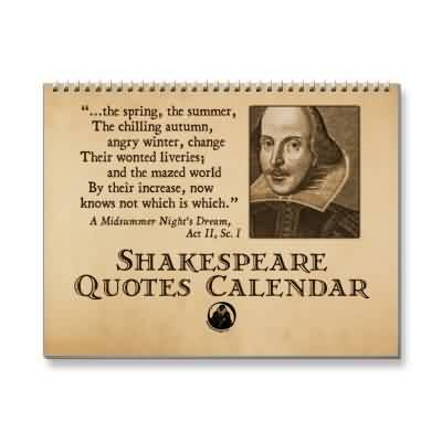 Shakespeare Quotes~ The chilling autumn,angry winter ,change their wonted liveries….