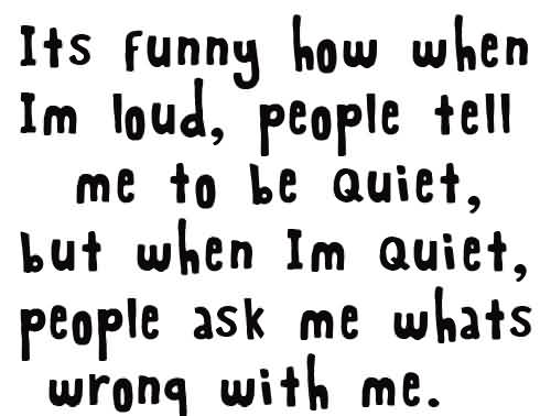 Short best funny Quotes - When i am Quiet