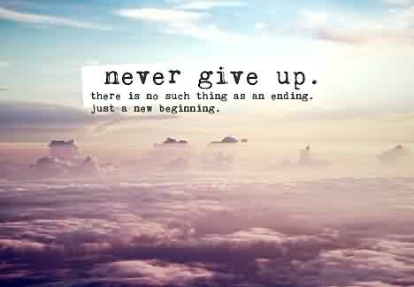Short Inspirational Life Quotes -Never Give  up