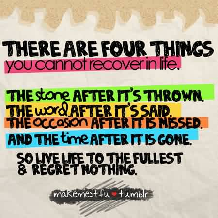 Short Life Quote Image - Four things that can not recover in Life