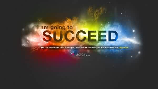 Short Quotes about Life - I am going to succeed