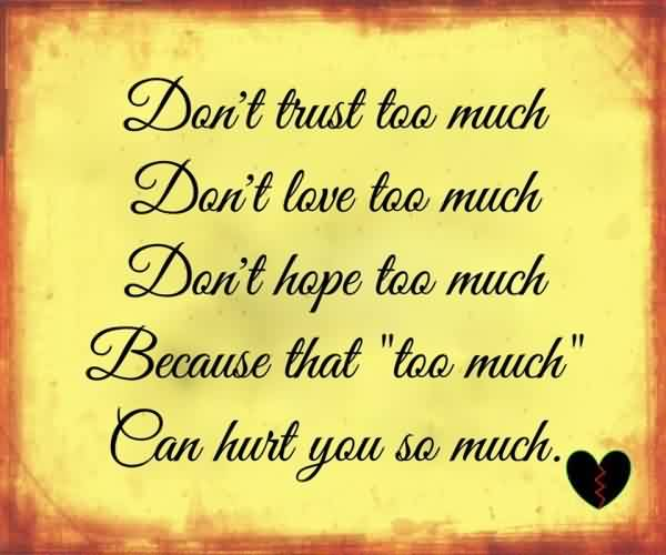 Short Quotes about Life - Love trust hope can hurt you so much