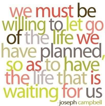 True Life Quote Image by Joseph Campbell-Thr Life we have planned