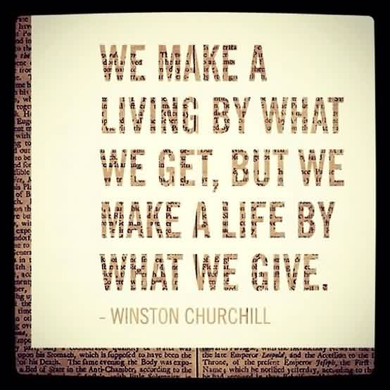True Life Quote Image by Winston Churchill-We make A Life By what we give