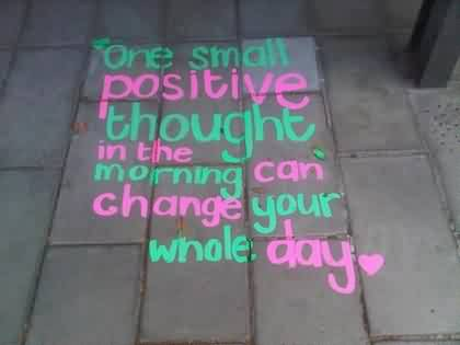 True Life Quotes Images-Positive Thought in the morning change your whole day