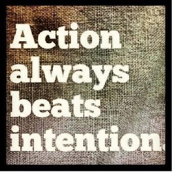action-beats-intention-quote.jpg