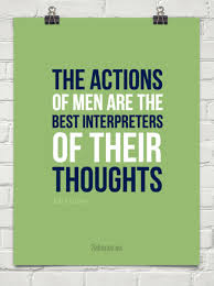 actions-quote-best-interpreters-of-thoughts.jpg