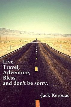 adventure-quote-dont-be-sorry.jpg