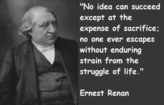 Amazing  Celebrity Quote By Ernest Renan~ The Struggle of life…
