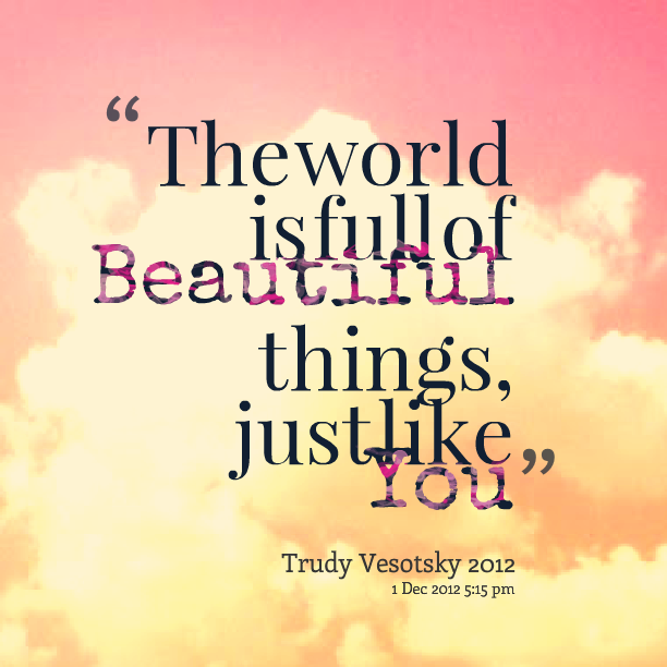 Best World Quotes About Love World Is Full Of Beauty New Beautiful Quote