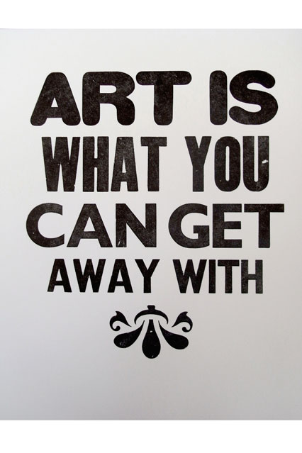 art-quote-is-what-you-can-get-away-with.jpg