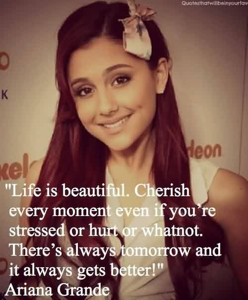 Awesome Celebrity Quote Life Is Beautiful Cherish Every Moment