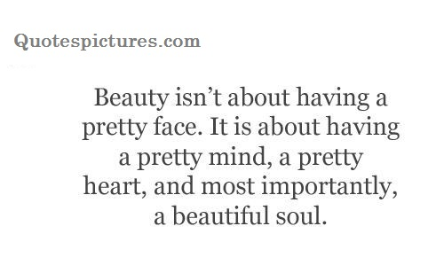 Image of: Being Beauty1jpg More Beauty Quotes Quotespicturescom Best Short Pretty Beauty Quotes Beautiful Soul Is Most Important