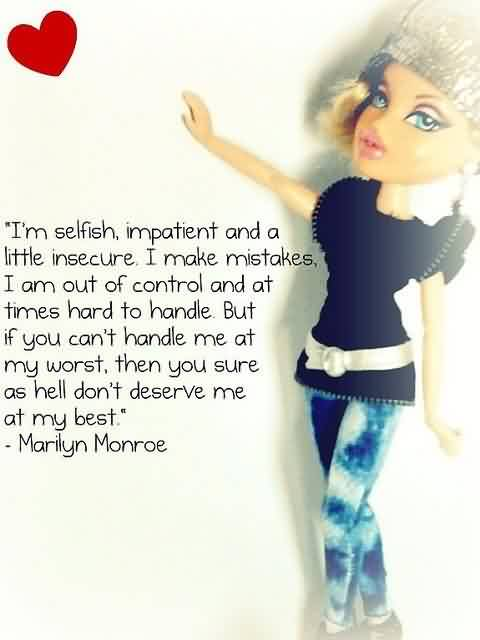 Best Celebrity Quote By Marilyn Monroe ~ I'm selfish, impatient and a little insecure. I make mistakes….