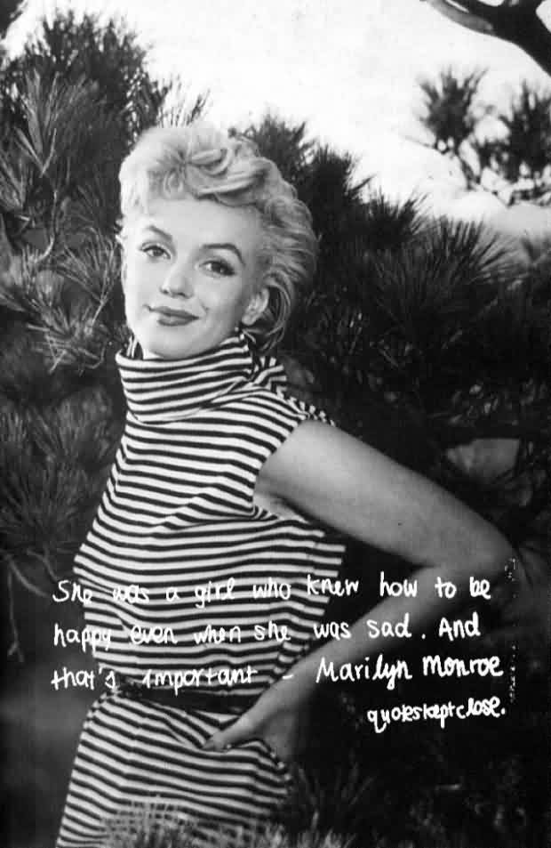 Best Celebrity Quote She Was A Girl Who Knew How To Be Happy Even