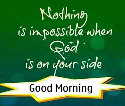 Best Inspirational Good Morning God Quotes For Life Nothing Is