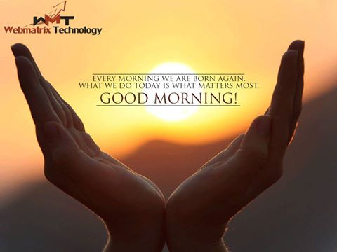 inspiring words morning what we do today is matters most