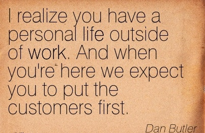 Best Work Quote By Dan Butler I Realize You Have A Personal Life