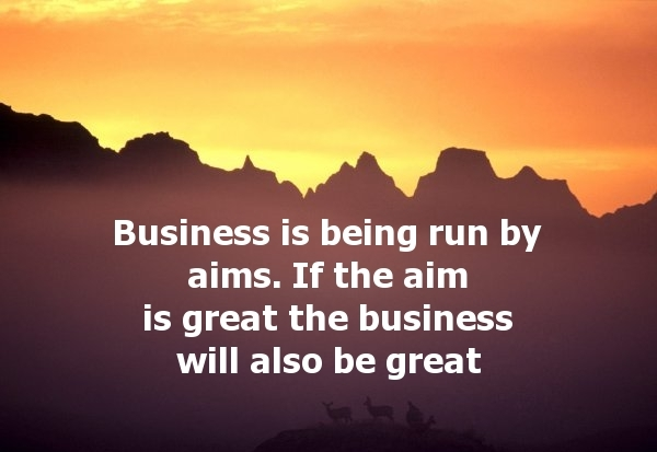 business-is-run-by-aims-quote.jpg