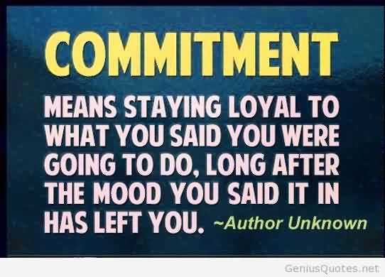 Business Quotes Commitment Quote – Commitment means staying ...