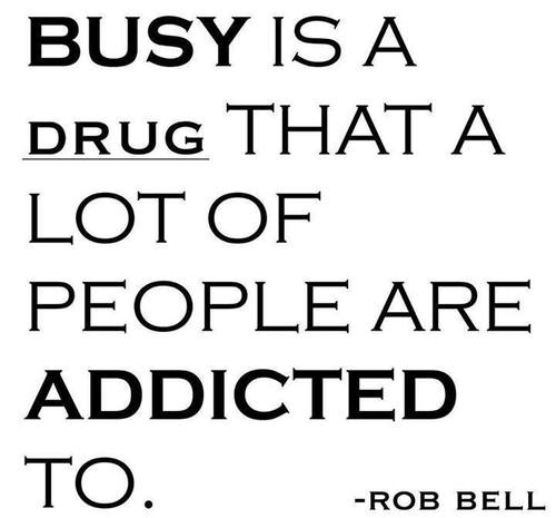 busy-is-drug-addiction-quote.jpg
