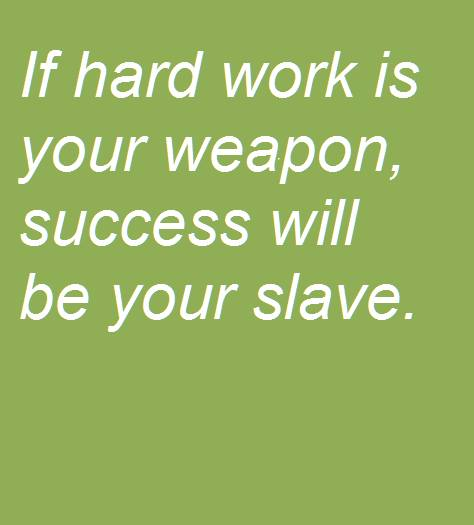 success is about hard work and