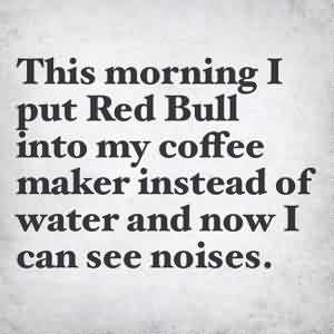 Funny Inspirational Good Morning Quotes This Morning I Put Red