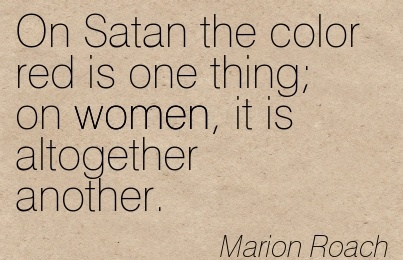 good women quote by marion roach on satan the color red is