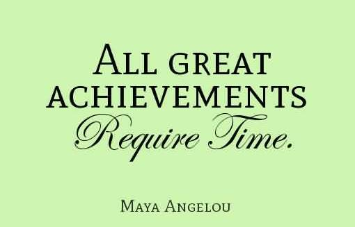 great-achievements-quote-require-time.jpg