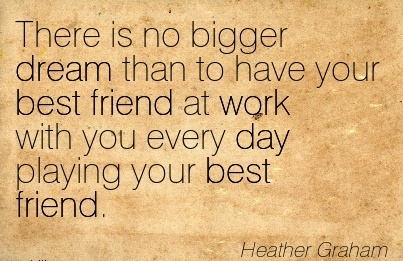 great work quote by heather graham there is no bigger dream than