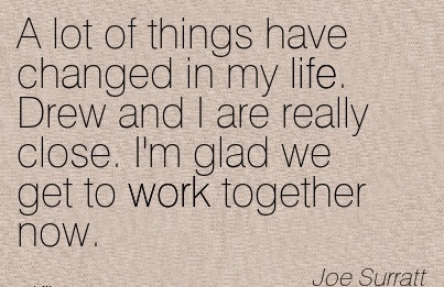 Inspirational Work Quote By Joe Surratt A Lot Of Things Have