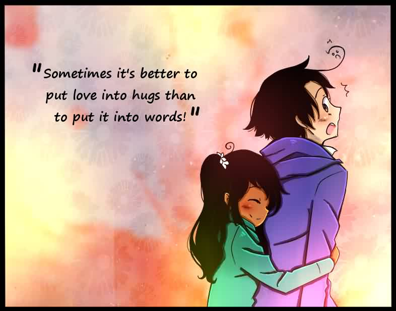 Cartoon Love Quote Sometimes It S Better To Put Love Into Hugs