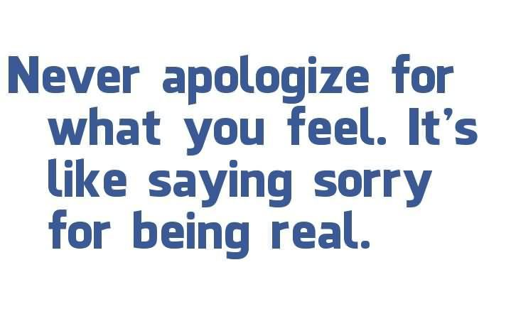 never-apologize-quote-for-feel.jpg