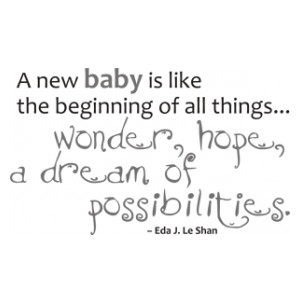 Baby quote by eda j le shan new baby is like beginning of things new baby quote is beginning of thingsg altavistaventures Choice Image
