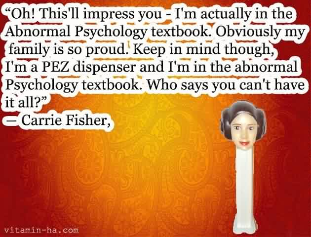Carrie Fisher Quotes | Nice Celebrity Quote By Carrie Fisher Who Says You Can T Have It