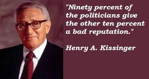 Nice Celebrity Quote By Henry A Kissinger Ninety Percent