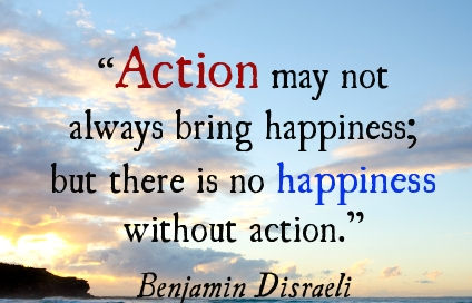 no-happiness-without-action-quote-2.jpg