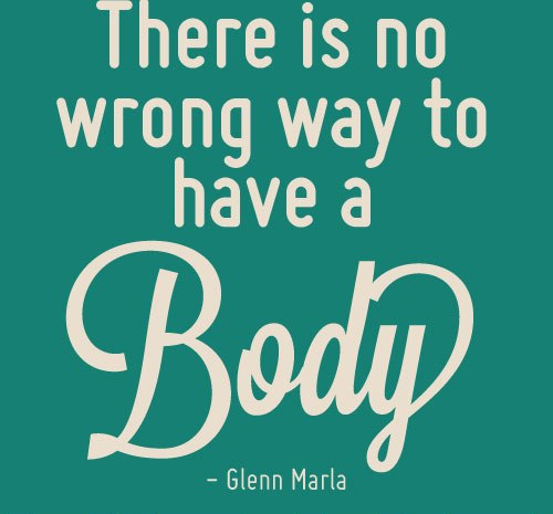 no-wrong-way-to-have-body-quote.jpg
