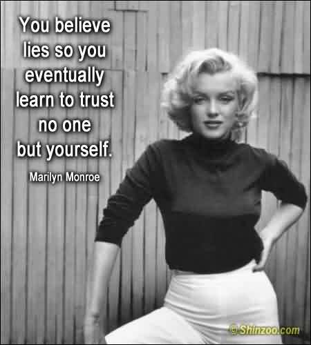 Learn To Trust Quotes: Popular Celebrity Quote~ You Believe Lies So You