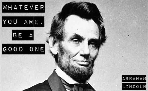 Short Motivational Quote About Life By Abraham Lincoln Be