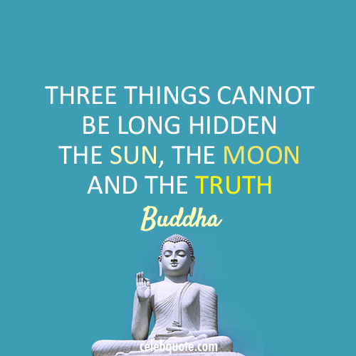 three-things-cannot-be-hidden-buddhist-quote.png