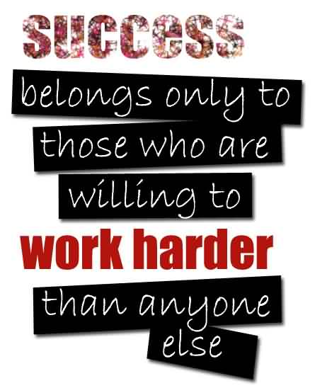 Motivational Quote About Hard Work Success Belongs Only Success Unique Quotes About Success And Hard Work