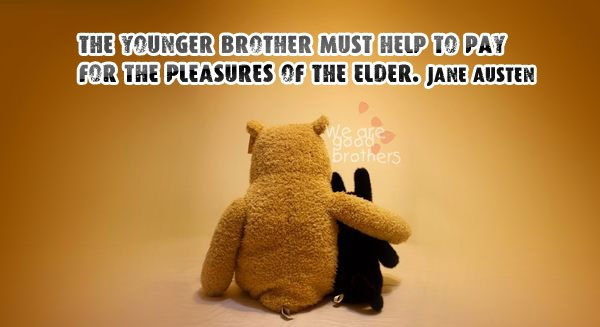 Cute Brother Quote by Jane Austen – Younger Brother Must ...