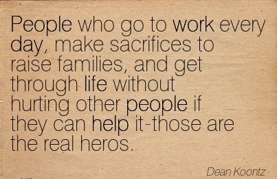 awesome-work-quote-by-deak-koontz-people-who-go-to-work-every-day-make-sacrifices-to-raise-families.jpg