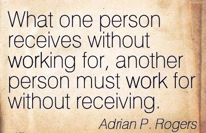 best-work-quote-by-adrian-p-rogers-what-one-person-receives-without-working-for-another-person-must-work-for-without-receiving.jpg
