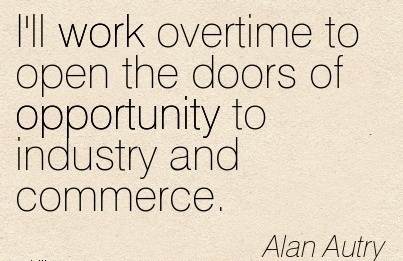 best-work-quote-by-alan-autry-ill-work-overtime-to-open-the-doors-of-opportunity-to-industry-and-commerce.jpg