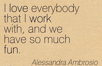 best-work-quote-by-alessandra-ambrosio-i-love-everybody-that-i-work-with-and-we-have-so-much-fun.jpg