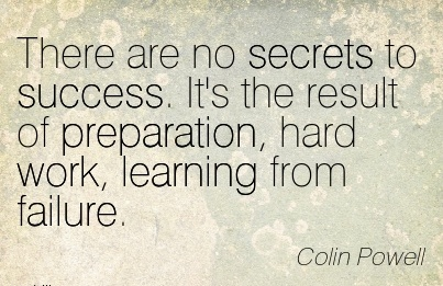 best-work-quote-by-colin-powell-there-are-no-secrets-to-success-its-the-result-of-preparation-hard-work-learning-from-failure.jpg