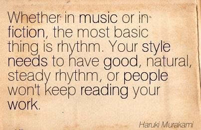 best-work-quote-by-haruki-murakami-whether-in-music-or-in-fiction-the-most-basic-thing-is-rhythm-your-style-needs-to-have-good-natural-steady-rhythm-or-people-wont-keep-reading-your-work.jpg