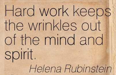 best-work-quote-by-helena-rubinstien-hard-work-keeps-the-wrinkles-out-of-the-mind-and-spirit.jpg